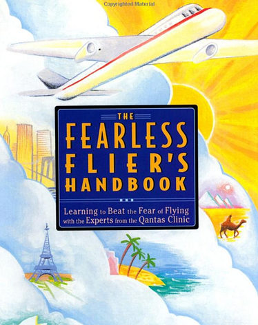 Fear of flying book | The Fearless Flier's Handbook: Learning to Beat the Fear of Flying with the Experts from the Qantas Clinic
